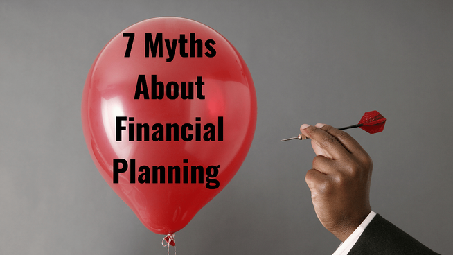 7 Myths About Financial Planning