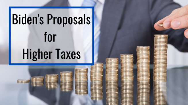 Biden's Proposals for Higher Taxes