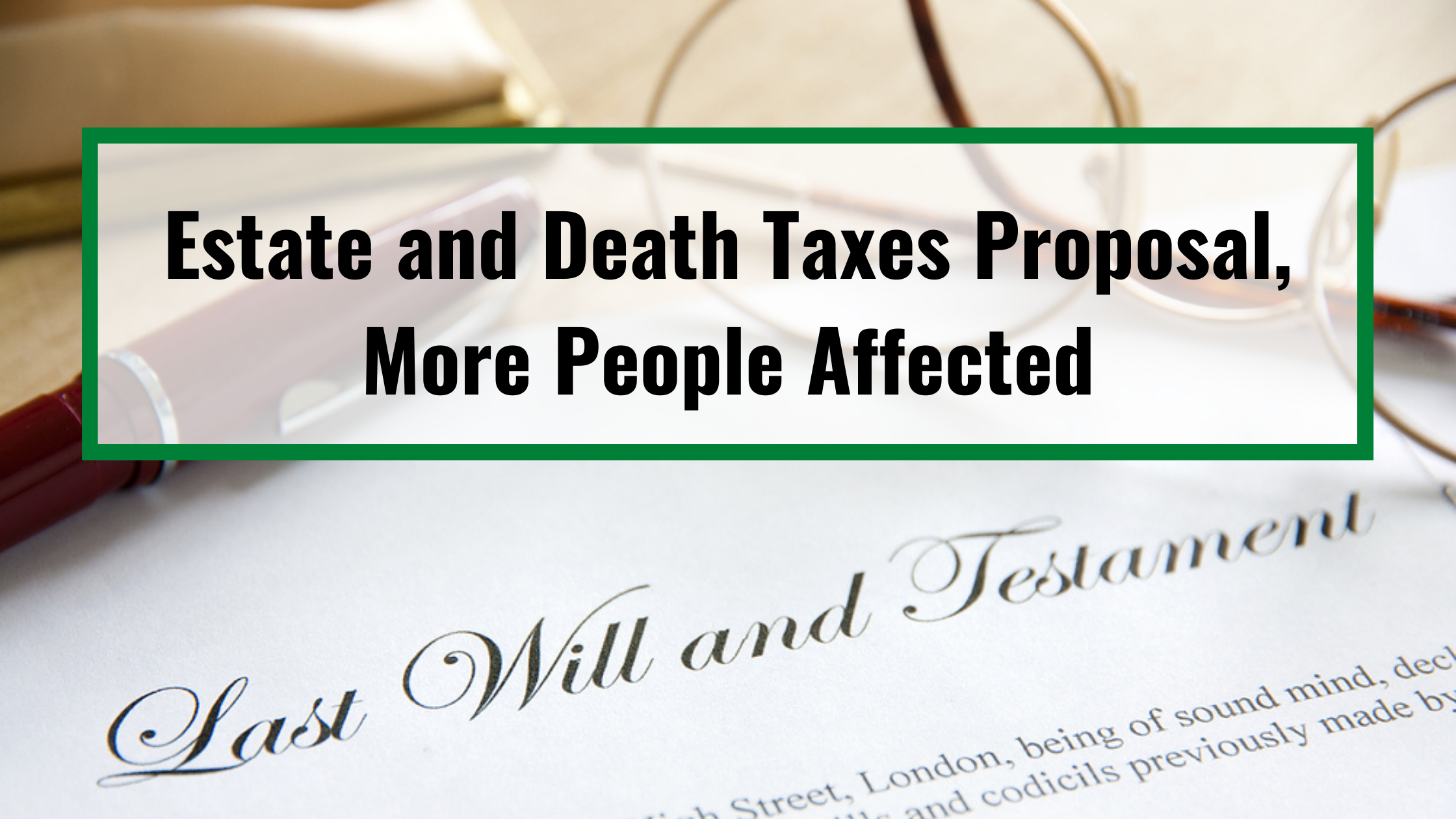 Estate and Death Taxes Proposal, More People Affected