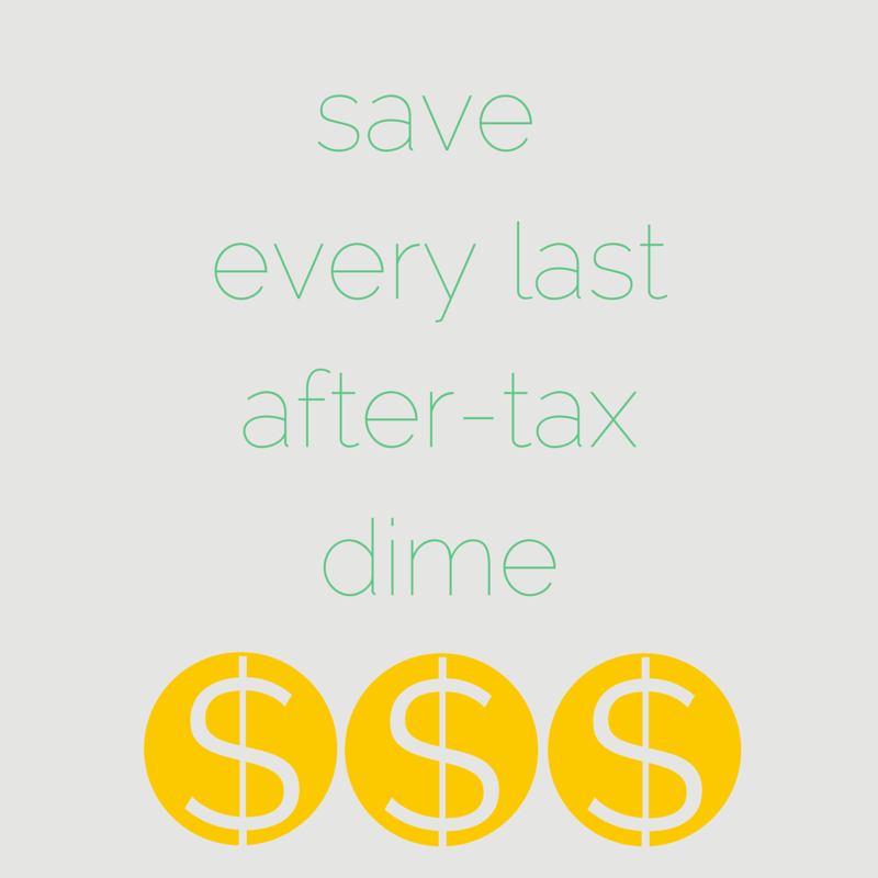 save every last after-tax dime