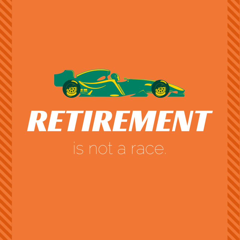 retirement is not a race graphic