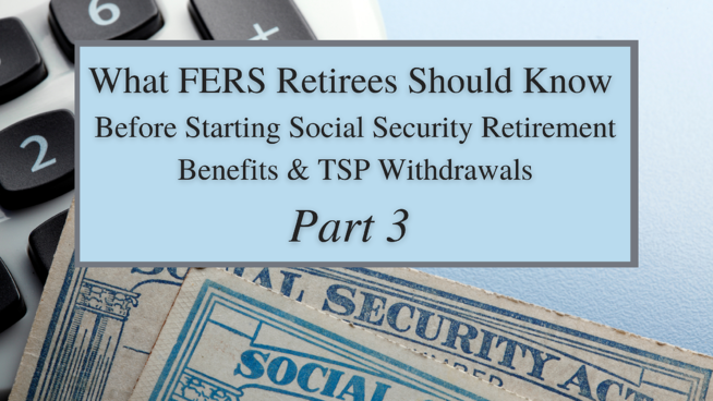 The Importance of Timing TSP Withdrawals vs. Early Social Security