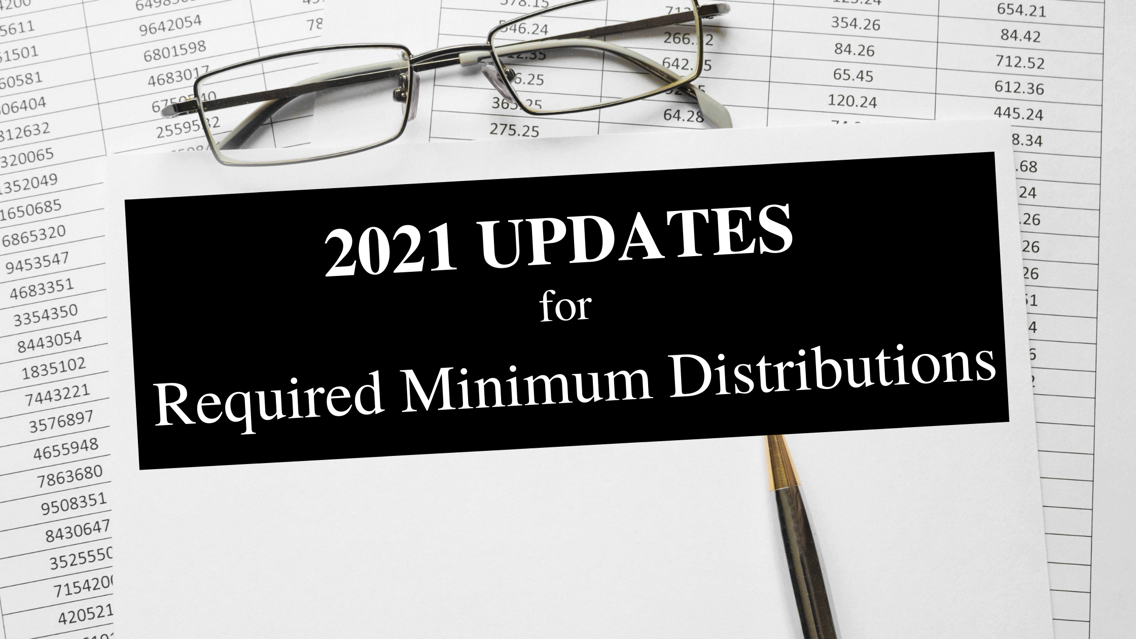 The 2021 Updates for Required Minimum Distributions