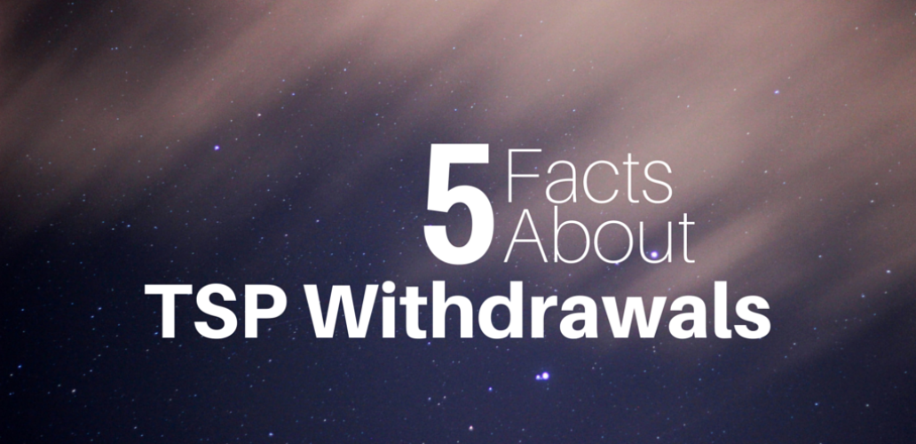 Facts About TSP Withdrawals