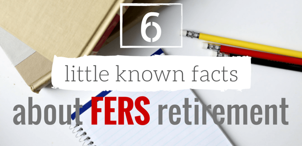 6 Little-Known Facts About FERS Retirement