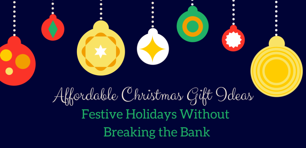 Affordable Christmas Gift Ideas: Festive Holidays Without Breaking the Bank – Part 2