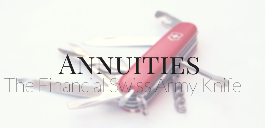 Annuities: The Financial Swiss Army Knife