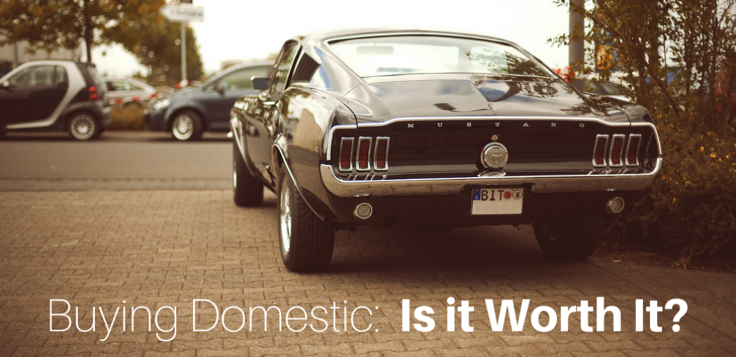 Buying Domestic: Is it Worth It?