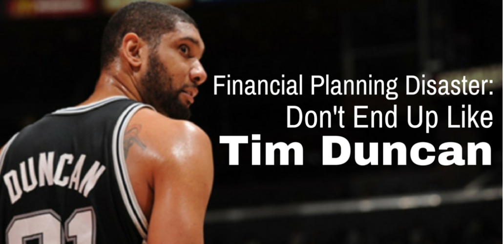 Financial Planning Disaster: The Tim Duncan Story