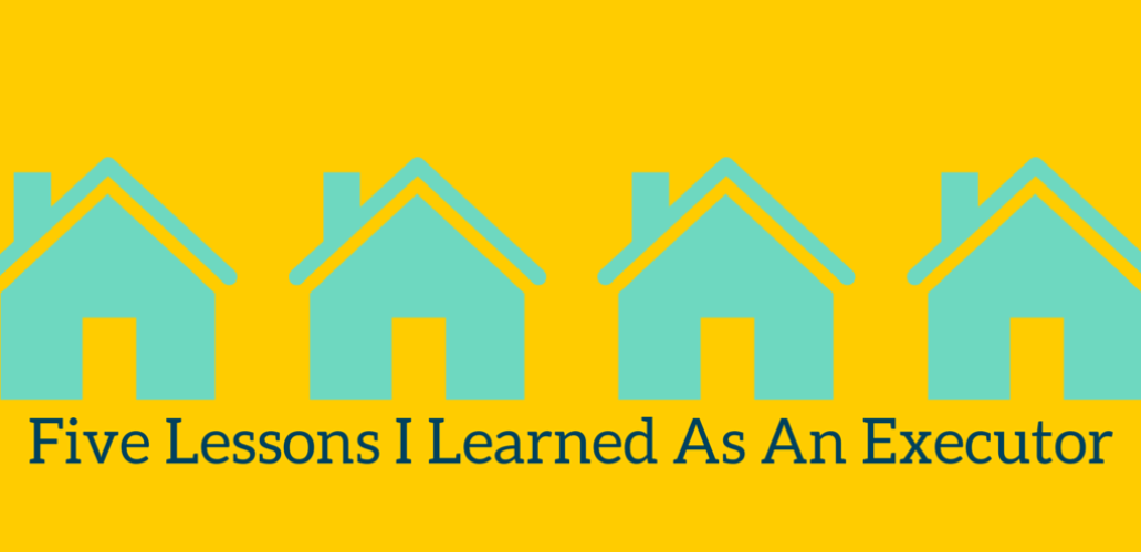 Five Lessons I Learned As An Executor
