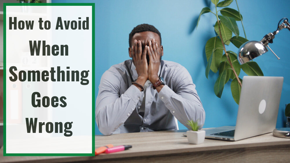How to Avoid when Something Bad Goes Wrong [Video]