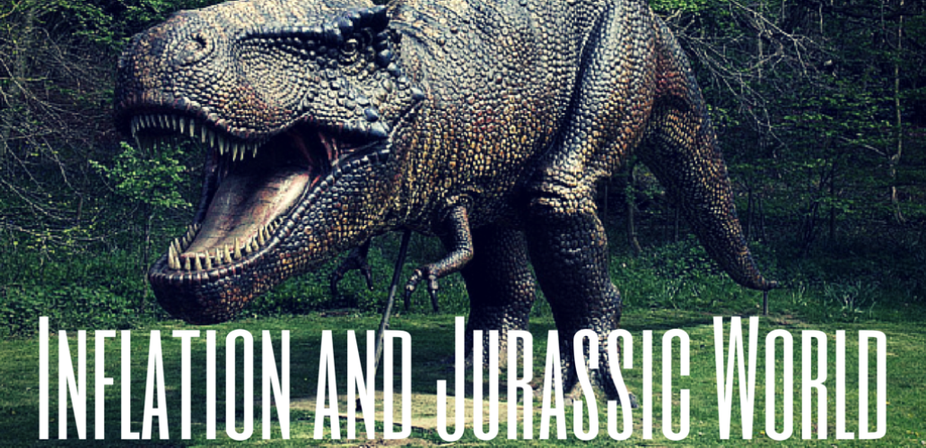 Inflation and Jurassic World