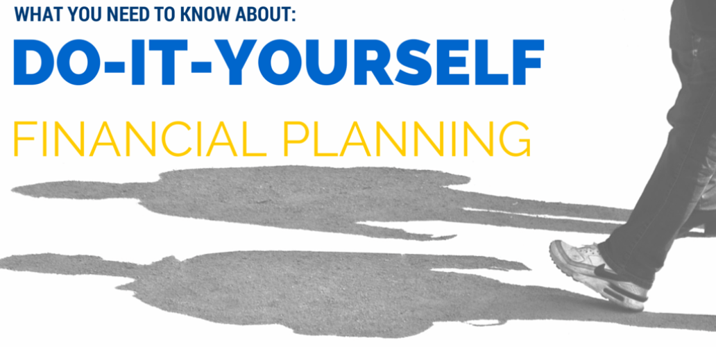 What You Need to Know About DIY Financial Planning